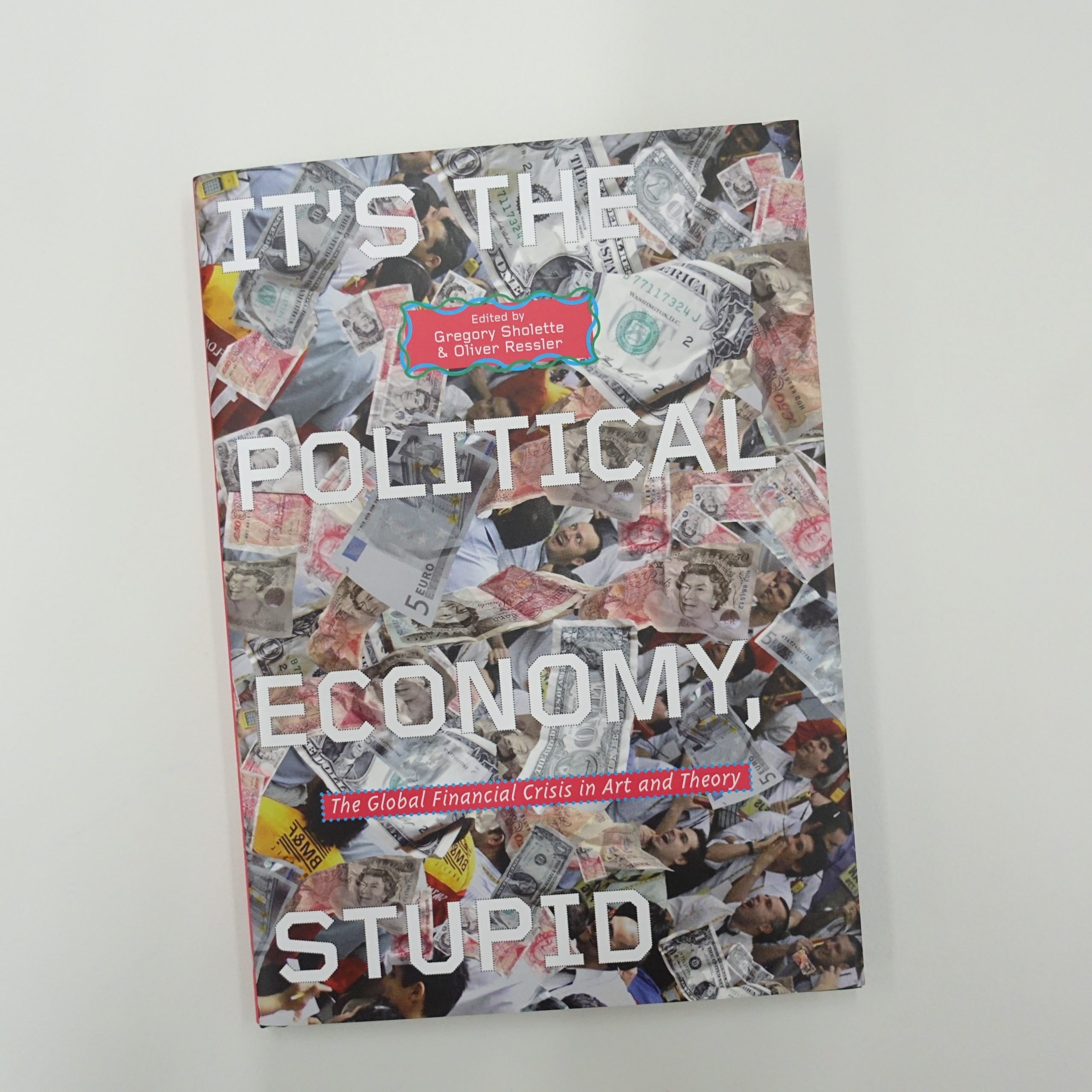 It's the Political Economy, Stupid - The Global Financial Crisis in Art and Theory (511023)