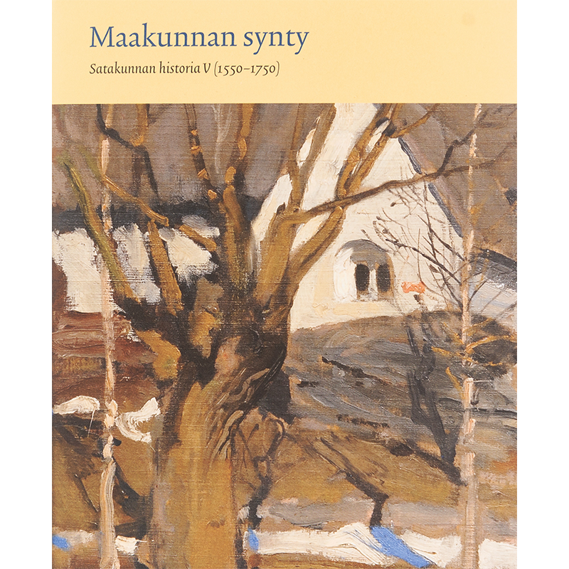 Satakunnan historia V Maakunnan synty (1550-1750) (520003)