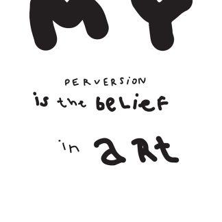 My Perversion is the Belief in Art -juliste (510032)