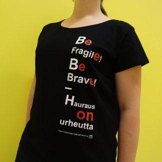 Be Fragile! Be Brave! – Hauraus on urheutta: naisten t-paita (510023)